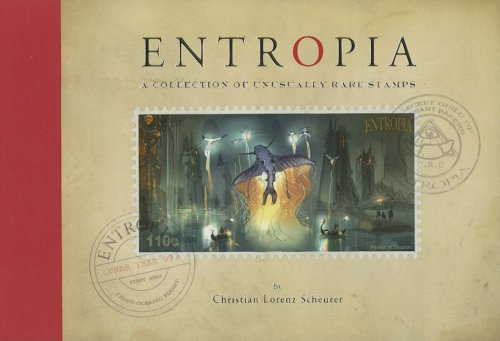 Entropia: A Collection of Unusually Rare Stamps (Signed): Scheurer, Christian Lorenz