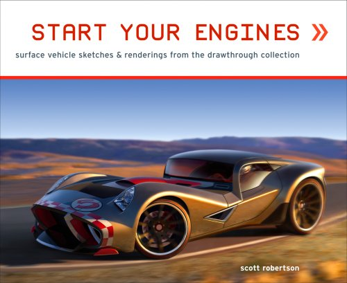 9781933492148: Start Your Engines: Ground Vehicles Sketches and Renderings from the Drawthrough Collection