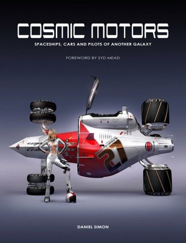 9781933492285: Cosmic Motors: Spaceships, Cars and Pilots of Another Galaxy