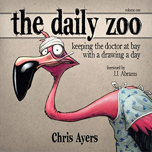 9781933492322: 1: The Daily Zoo: Keeping the Doctor at Bay with a Drawing a Day