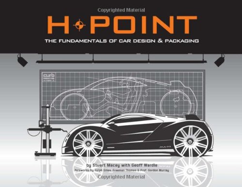 H-Point: The Fundamentals of Car Design & Packaging: Illustrator-Stuart Macey; ...