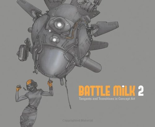9781933492537: BATTLE MiLK 2: Tangents and Transitions in Concept Art