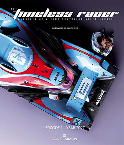 9781933492575: The Timeless Racer: Machines of a Time Traveling Speed Junkie (English, German and French Edition)