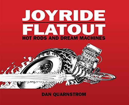 Joyride/Flatout: Hot Rods and Dream Machines (Hardcover): Dan Quarnstrom