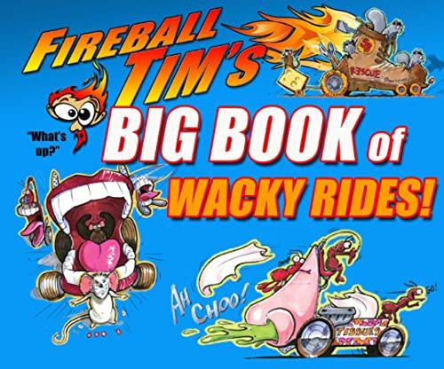 9781933492810: Fireball Tim's Big Book of Wacky Rides!