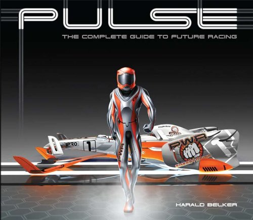 9781933492858: PULSE: the complete guide to future racing