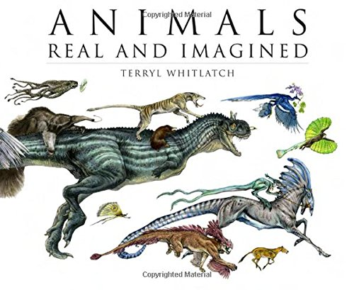 9781933492919: Animals Real and Imagined: Fantasy of What Is and What Might Be HC