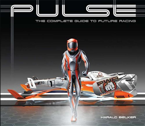 Pulse: The Complete Guide to Future Racing (Hardcover): Harald Belker