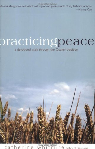 9781933495071: Practicing Peace: A Devotional Walk Through the Quaker Tradition