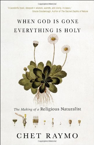 9781933495132: When God Is Gone, Everything Is Holy: The Making of a Religious Naturalist