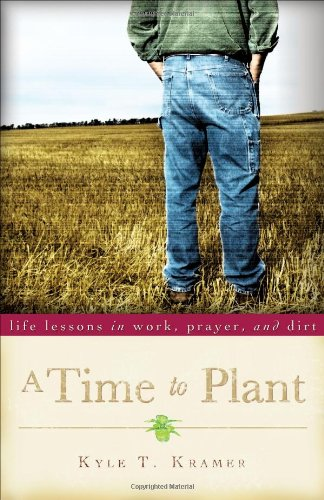 9781933495262: A Time to Plant
