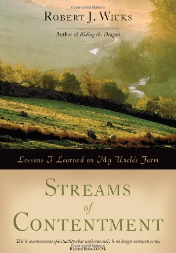 9781933495279: Streams of Contentment: Lessons I Learned on My Uncle's Farm