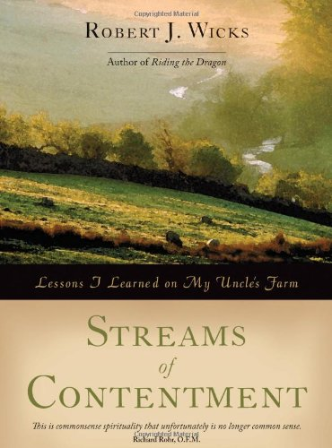 9781933495606: Streams of Contentment: Lessons I Learned on My Uncle's Farm