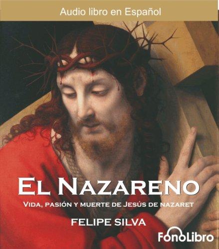 9781933499062: El Nazareno / Jesus of Nazareth: Vida Pasion Y Muerte De Jusus De Nazaret