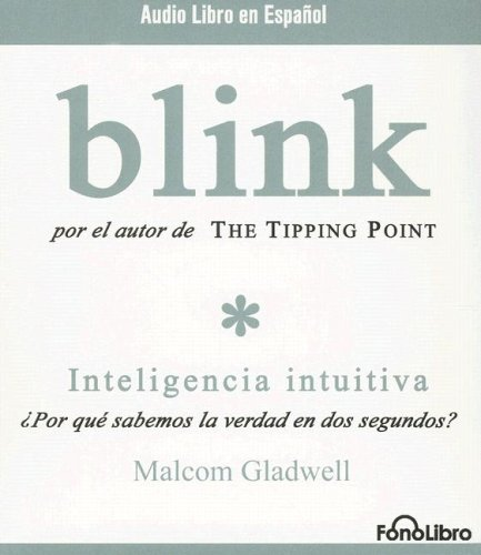 9781933499161: Blink: Inteligencia Intutiva (Spanish Edition)