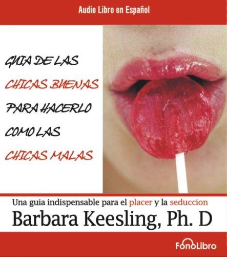 9781933499376: Guia de las chicas buenas para hacerlo como las chicas malas (Spanish Edition)