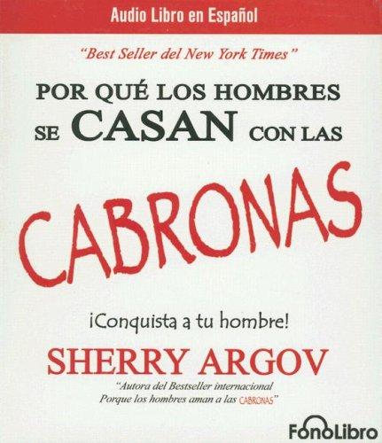 9781933499444: Porque los hombres se CASAN con las CABRONAS (Spanish Edition)