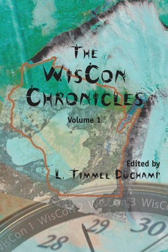 The Wiscon Chronicles: Provocative Essays on Feminism,: Duchamp, L. Timmel