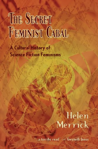 9781933500331: The Secret Feminist Cabal: A Cultural History of Science Fiction Feminisms