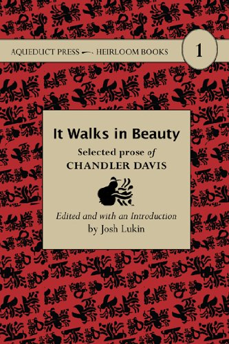 9781933500379: It Walks in Beauty: Selected Prose of Chandler Davis (Heirloom Books)