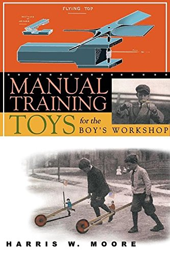 9781933502250: Manual Training Toys for the Boy's Workshop (Woodworking Classics)