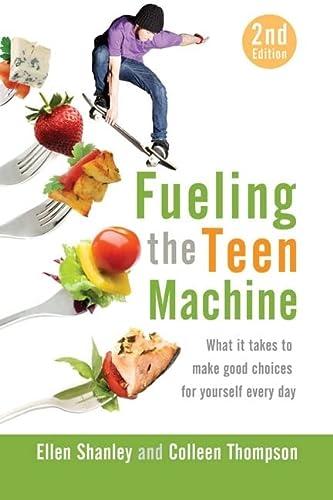 Fueling the Teen Machine: Shanley, Ellen; Thompson, Colleen
