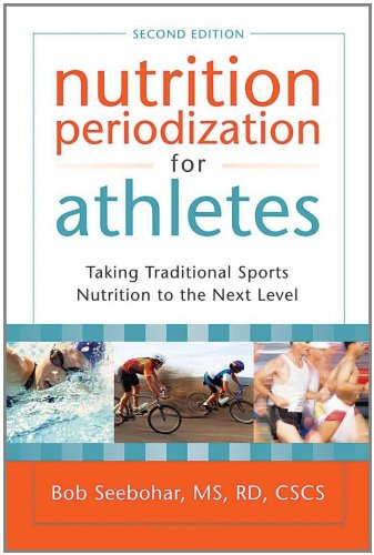 9781933503653: Nutrition Periodization for Athletes: Taking Traditional Sports Nutrition to the Next Level