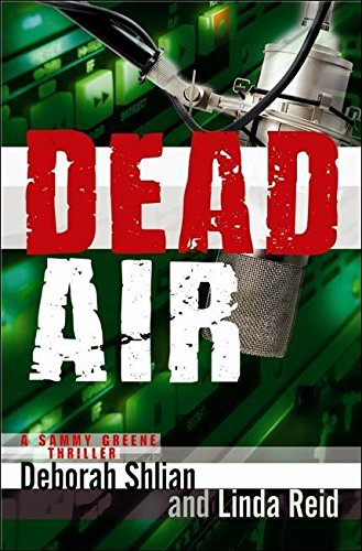 Dead Air: A Sammy Greene Thriller (Hardcover): Deborah Shlian