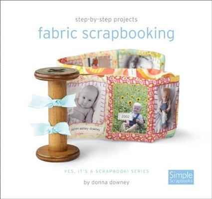 9781933516806: Fabric Scrapbooking (Simple Scrapbooks)