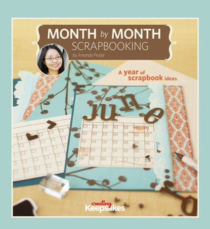Month by Month Scrapbooking: A Year of: Probst, Amanda