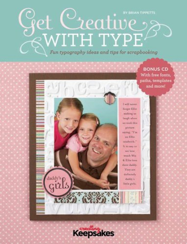 9781933516868: Get Creative with Type: Fun Typography Ideas and Tips for Scrapbooking