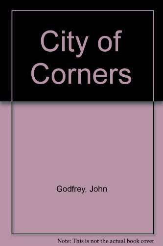 City of Corners: Godfrey, John