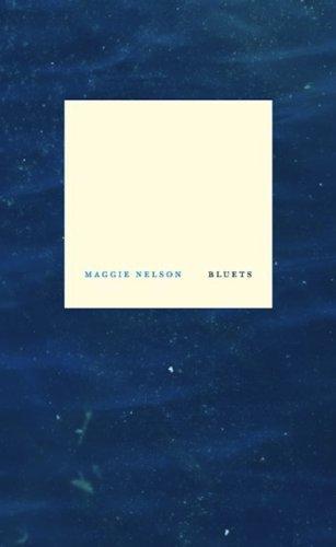 Bluets: Nelson, Maggie