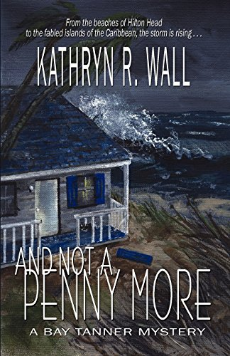 9781933523156: And Not A Penny More (Bay Tanner Mysteries)