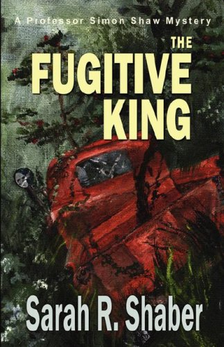 9781933523217: The Fugitive King (Professor Simon Shaw)
