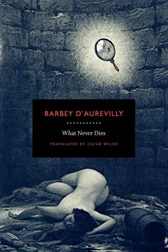 What Never Dies: Jules Amedee Barbey