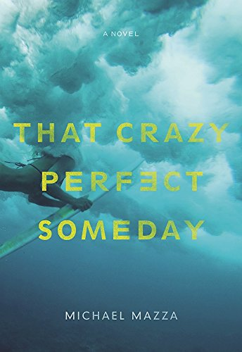 9781933527932: That Crazy Perfect Someday