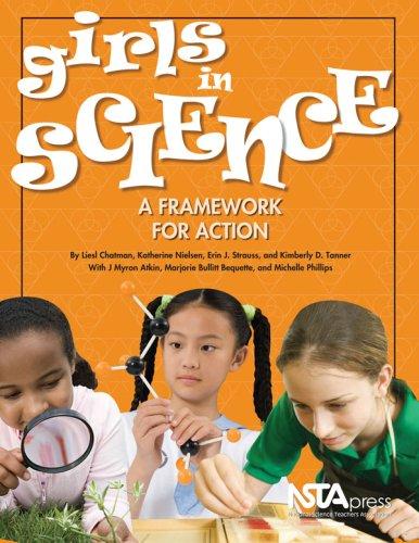 Girls in Science: A Framework for Action: Liesl Chatman; Katherine