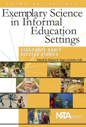 Exemplary Science In Informal Education Settings: Standards-Based: Robert E. Yager