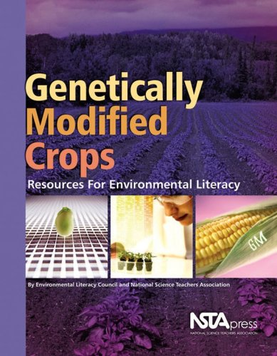 Genetically Modified Crops: Resources for Environmental Literacy - Environmental Literacy Council