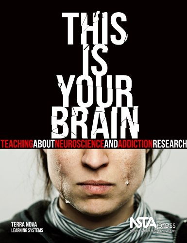 This Is Your Brain: Teaching About Neuroscience and Addiction Research - PB321X: Terra Nova ...