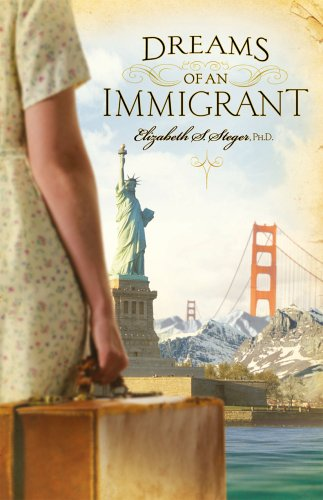 Dreams of an Immigrant: Elizabeth S. Steger Ph.D.