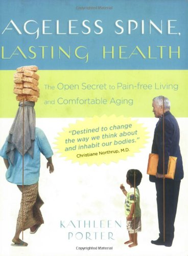 9781933538402: Ageless Spine, Lasting Health: The Open Secret to Pain-Free Living and Comfortable Aging