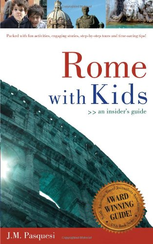 9781933538471: Rome With Kids: An Insider's Guide