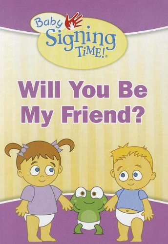 Will you be my Friend? (Baby Signing Time!) Board book