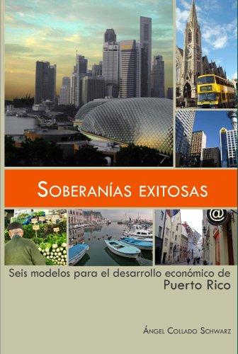 9781933545110: Soberanias Exitosas: seis modelos para el desarrollo economico de Puerto Rico (Spanish Edition)