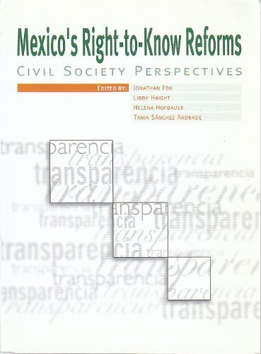 Mexico's Right-to-Know Reforms: Civil Society Perspectives: Jonathan Fox (Editor), Libby ...