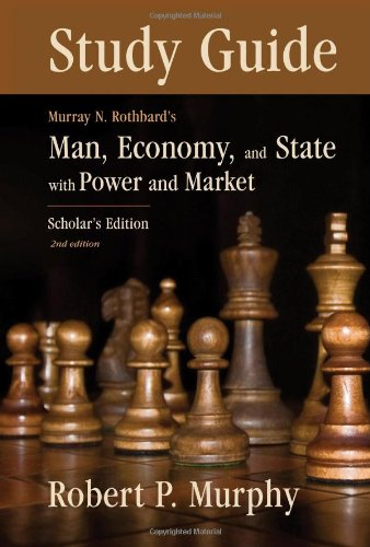 9781933550008: Study Guide to Murray N. Rothbard's: Man, Economy and State with Power and Market, Scholar's Edition