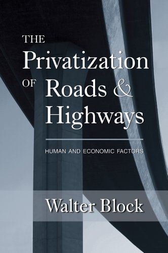 9781933550046: The Privatization of Roads and Highways: Human and Economic Factors
