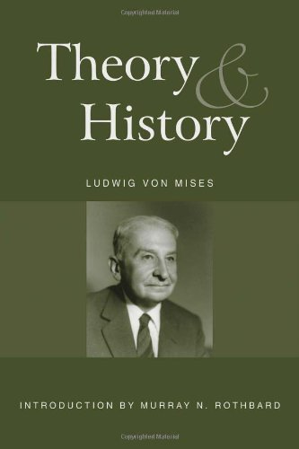 9781933550190: Theory and History: An Interpretation of Social and Economic Evolution